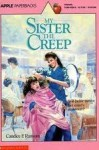My Sister, The Creep (An Apple Paperback) - Candice F. Ransom
