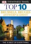 Top 10 Brussels, Bruges, Antwerp & Ghent (EYEWITNESS TOP 10 TRAVEL GUIDES) - Antony Mason, Draughtsman Ltd