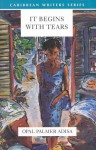 It Begins with Tears (Caribbean Writers) - Opal Palmer Adisa