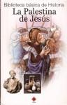 La Palestina De Jesus / The Palestine Of Jesus (Biblioteca Basica De Historia / Basic History Library) - José Maria Perez Fernandez, Luis García Iglesias