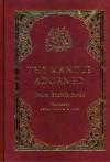 The Mantle Adorned: Imam al-Busiri's Burda - Muhammad ibn Sa'id al-Busiri, Timothy J. Winter