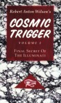 Cosmic Trigger Volume I: Final Secret of the Illuminati - Robert Anton Wilson, John Thompson