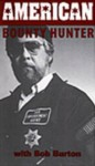 American Bounty Hunter - Bob Burton