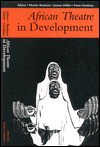 African Theatre in Development - Martin Banham, James Gibbs, Femi Osofisan