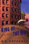 King of the Hill: A Memoir - A.E. Hotchner