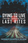 Dying to Live: Last Rites - Kim Paffenroth