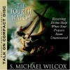 The Fourth Watch: Receiving Divine Help When Your Prayers Seem Unanswered - S. Michael Wilcox