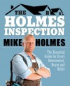 Holmes Inspection: The Essential Guide for Every Homeowner, Buyer and Seller - Mike Holmes