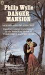 Danger Mansion - Philip Wylie
