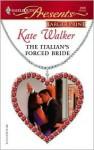 The Italian's Forced Bride - Kate Walker