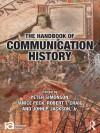 Handbook of Communication History (ICA Handbook Series) - Peter Simonson, Janice Peck, Robert T. Craig, John Jackson