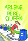 Arlene, The Rebel Queen - Carol Liu