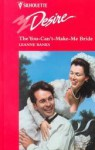 The You-Can't-Make-Me Bride (Desire) - Leanne Banks