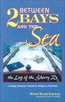 Between 2 Bays and the Sea - Howard Schindler