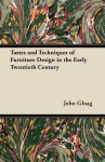 Tastes and Techniques of Furniture Design in the Early Twentieth Century - John Gloag