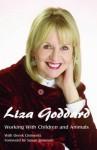Being Liza: The Autobiography of Liza Goddard. Liza Goddard and Derek Clements - Liza Goddard