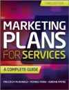 Marketing Plans for Services: A Complete Guide - Malcolm McDonald, Pennie Frow, Adrian Payne