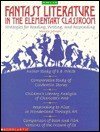 Fantasy Literature in the Classroom: Strategies for Reading, Writing and Responding - Monica Edinger, Scott Wright