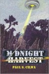Midnight Harvest - Paul S. Cilwa