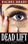 Dead Lift: An Emily Locke Mystery - Rachel Brady