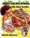 Marie and Her Friend the Sea Turtle: Mara y Su Amiga La Tortuga del Mar/Marie Et Son Amie La Tortue de Mer - Nicole Weaver
