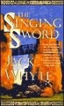 The Singing Sword (A Dream of Eagles, #2) - Jack Whyte
