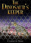 The Dinosaur's Keeper (Dinosaur Erotica) - Christie Sims, Alara Branwen