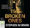 The Broken Ones - Stephen M. Irwin, tbc