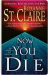 Now You Die (Bullet Catcher, #7) - Roxanne St. Claire