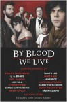 By Blood We Live - John Joseph Adams