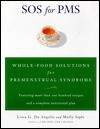 SOS for PMS: Whole Food Solutions for Premenstrual Syndrome - Lissa DeAngelis, Molly Siple