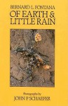Of Earth and Little Rain: The Papago Indians - Bernard L. Fontana, John Paul Schaefer, John P. Schaefer