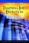 Traipsing Into Evolution: Intelligent Design and the Kitzmiller v. Dover Decision - David K. DeWolf, John G. West, Casey Luskin, Jonathan Witt
