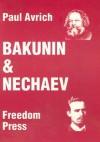 Bakunin & Nechaev - Paul Avrich