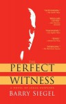 The Perfect Witness - Barry Siegel