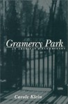 Gramercy Park: An American Bloomsbury - Carole Klein