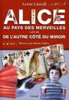Alice Au Pays Des Merveilles ;Suivi De De L'autre Côté Du Miroir - Lewis Carroll