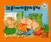 The Fourth Little Pig - Teresa Celsi