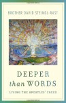 Deeper Than Words: Living the Apostles' Creed - David Steindl-Rast