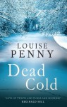 Dead Cold (Chief Inspector Gamache) - Louise Penny