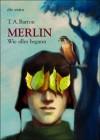 Merlin - Wie alles begann (Merlin-Saga, #1) - T.A. Barron, Irmela Bender, Thomas Barron