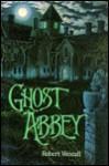 Ghost Abbey - Robert Westall