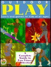 Outdoor Play - Frank Schaffer Publications, Kelly McMahon, Anthony Nex