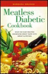 Meatless Diabetic Cookbook: Over 100 Easy Recipes Combining Great Taste with Great Nutrition - Barbara Grunes