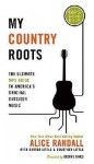 My Country Roots: The Ultimate MP3 Guide to America's Original Outsider Music - Alice Randall, Carter Little, Courtney Little