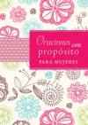 Oraciones con propósito para mujeres - Various