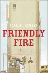 Friendly Fire. Alaa Al Aswany - Alaa Al Aswany, Humphrey Davies
