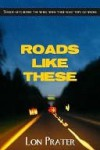Roads Like These - Lon Prater