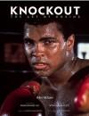 Knockout: The Art of Boxing - Ken Regan, Norman Mailer, Liam Neeson, Budd Schulberg, Muhammad Ali