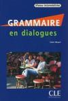 Grammaire En Dialogues: Niveau Intermediaire [With Cd (Audio)] (French Edition) - Claire Miquel